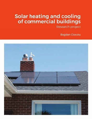 Bogdan Ciocoiu - Solar and cooling systems for commercial buildings